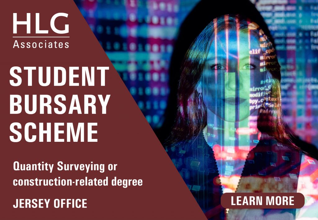 Jersey-based students interested in finding out more about HLG's graduate trainee role or student bursary scheme can contact Jerry.Willis@hlgassociates.com.